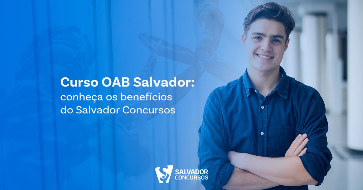 Curso OAB Salvador: conheça os benefícios do Salvador Concursos